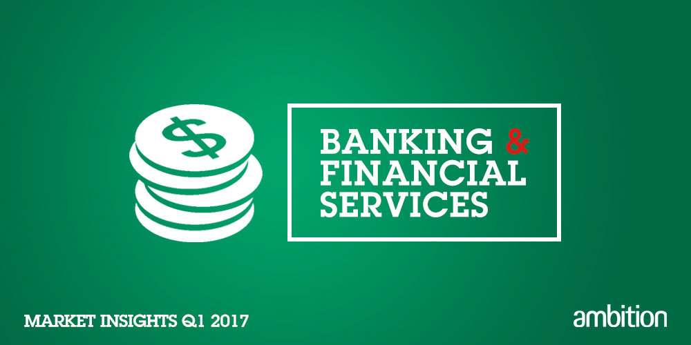 Banking & Financial Services Market Insights Q1 2017