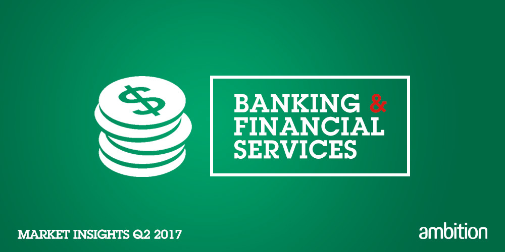 Banking and Financial Services Market Insights Quarter 2, 2017