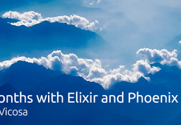 6 months with Elixir and Phoenix