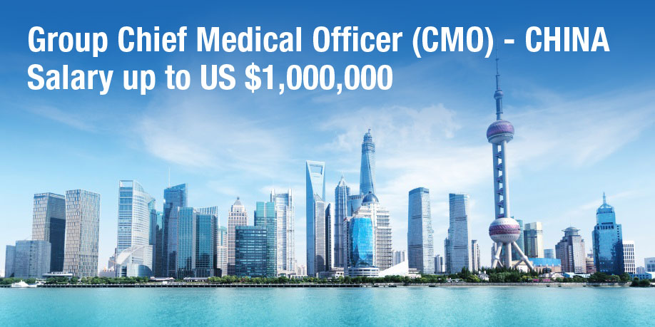 Group Chief Medical Officer Cmo  China  Salary Up To Us