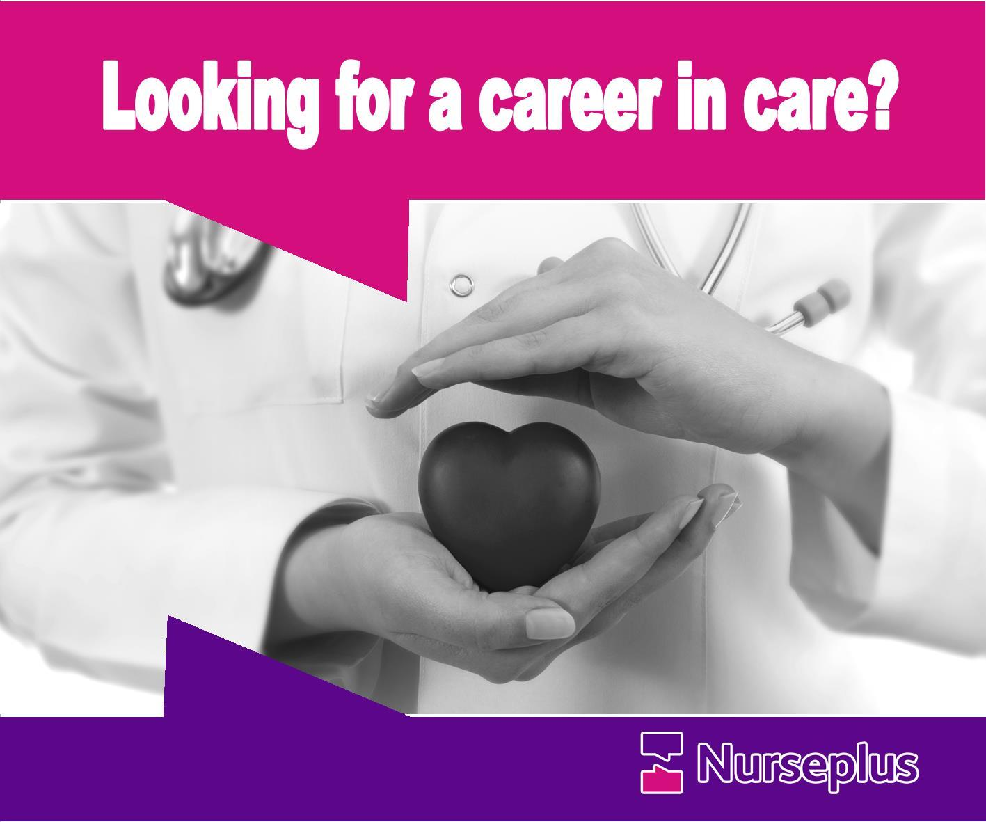 Choose a career in care