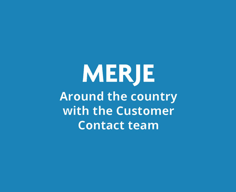 Around the country with the MERJE Customer Contact team