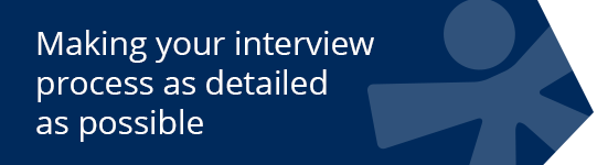 Making your interview process as detailed as possible