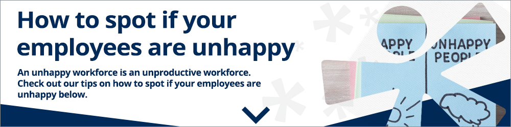 How to spot if your employees are unhappy