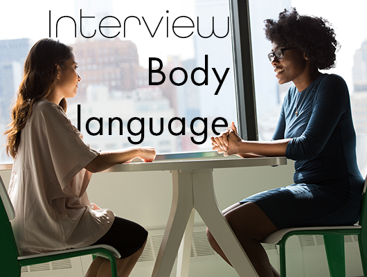 10 BODY LANGUAGE TIPS TO HELP YOU SUCCEED IN INTERVIEW