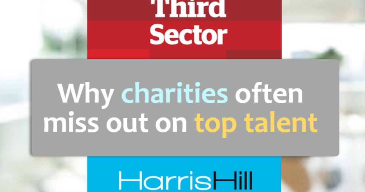 0d5277b51 Why charities often miss out on top talent - Harris Hill