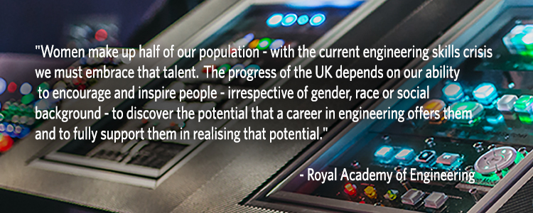 Women make up half of our population - with the current engineering skills crisis  we must embrace that talent… Royal Academy of Engineering quote Christy Media Solutions photo