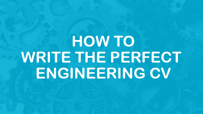 How to write the perfect engineering CV - Entech Technical Solutions - Engineering Recruitment