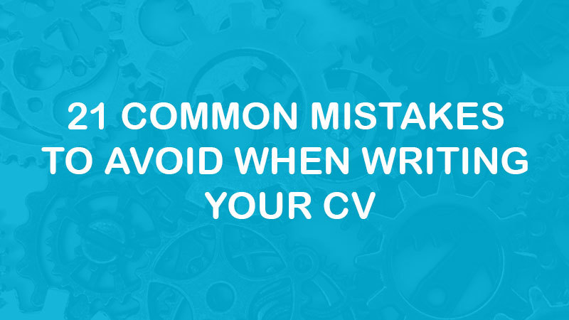 21 Common Mistakes To Avoid When Writing Your CV - Entech Technical Solutions - Engineering Recruitment Specialists