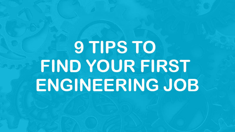 9 Tips To Find Your First Engineering Job - Entech Technical Solutions - Engineering Recruitment Specialists