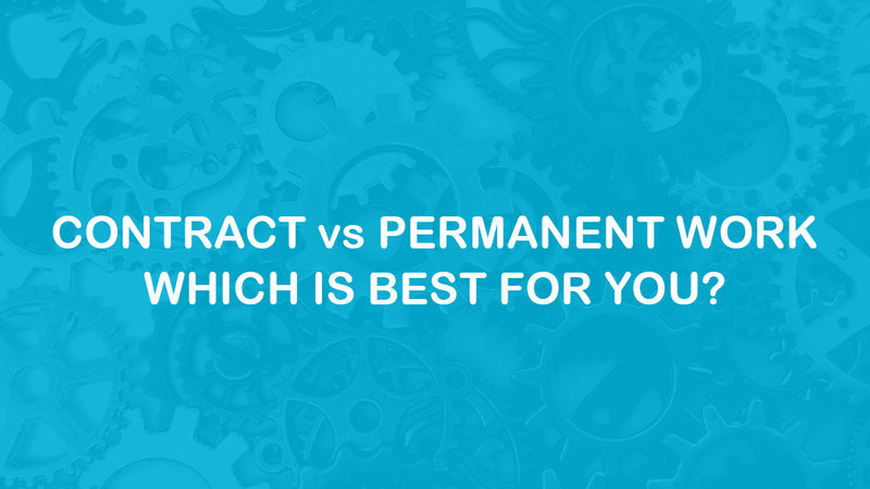 Contract vs Permanent Work - Which Is Best For You? Header Image on Entech Technical Solutions Blog