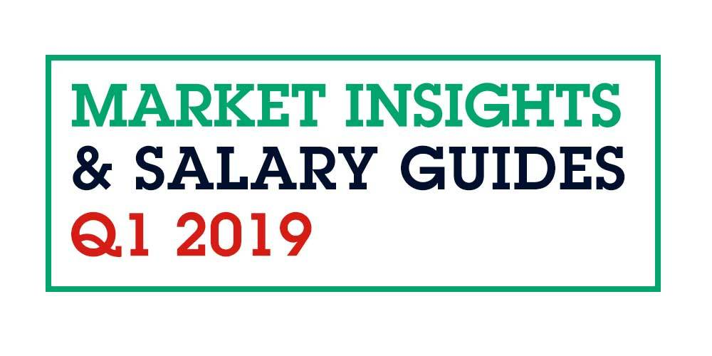 Market Insights & Salary Guides Q1 2019