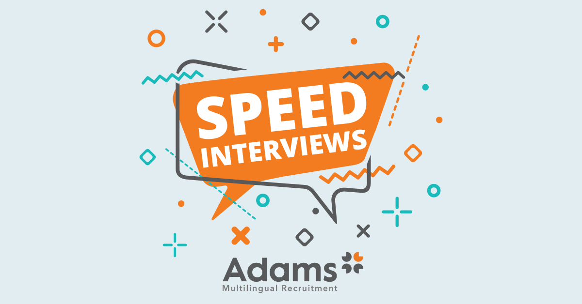 Speed interview Event Adams Multilingual Recruitment