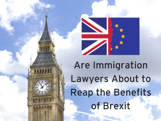 Are Immigration Lawyers About to Reap the Benefits of Brexit