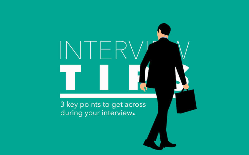 3 key points to get across during your interview
