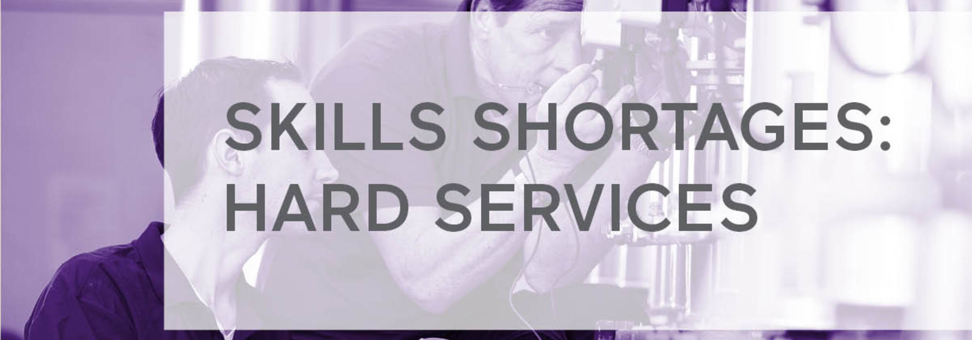 The Hard Services Skills Shortage. Why Are so Many Companies Struggling to Hire Engineers?