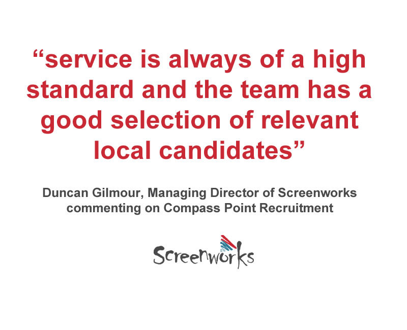 Praise for recruitment by Screenworks'
