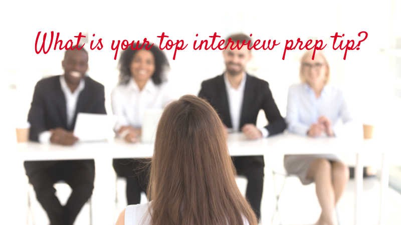 What is your top interview prep tip?