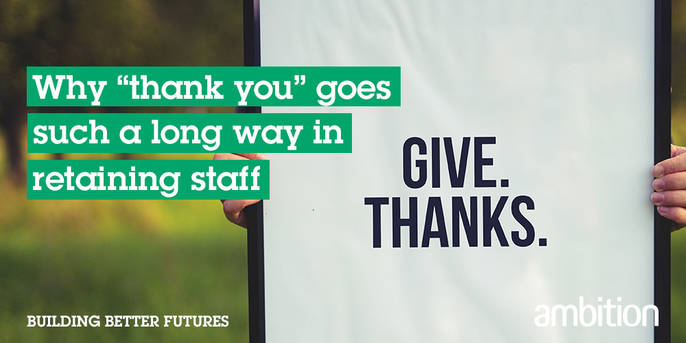 """Why """"Thank you"""" goes such a long way to retaining staff"""