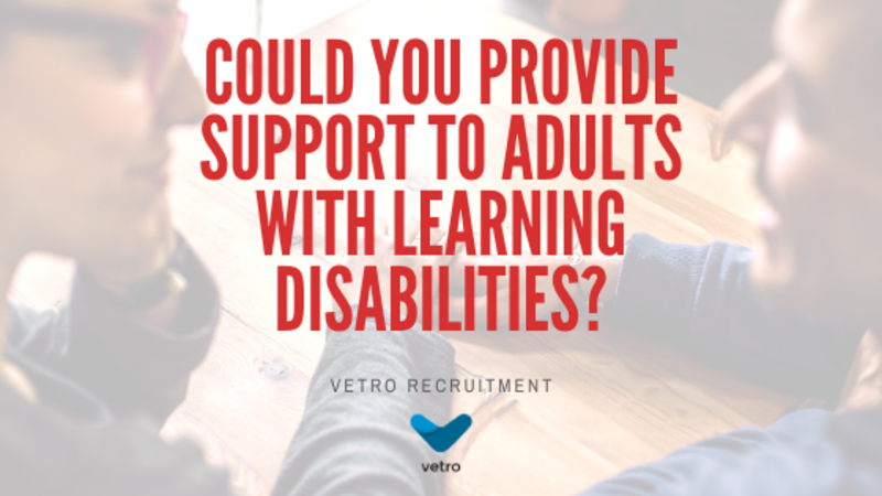 Vetro Recruitment Adults With Learning Disabilities Jobs