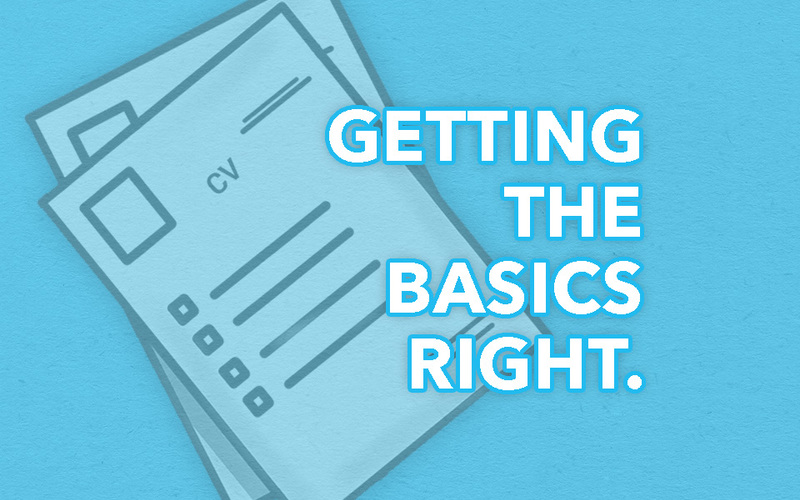 Your CV and getting the basics right
