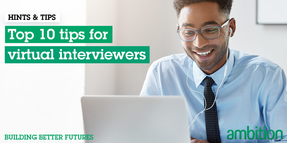 Top 10 tips for virtual interviewers