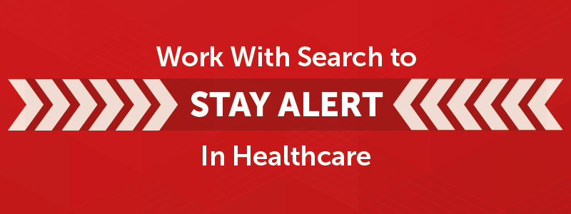 "Red image with the text ""Work With Search, Stay Alert in Healthcare"""