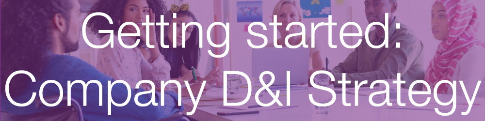 getting started D&I