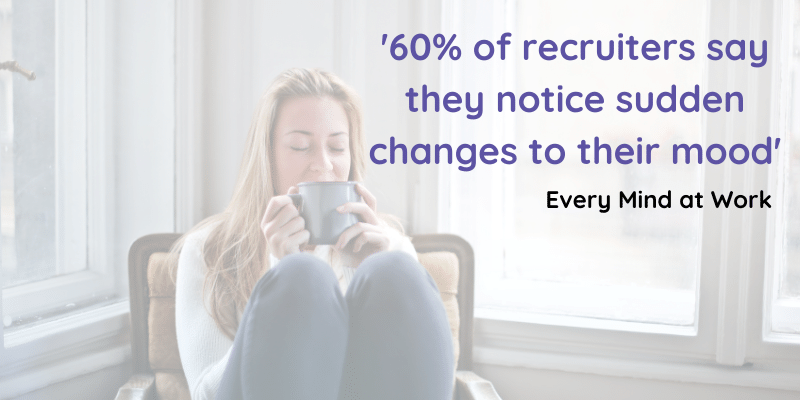 """woman drinking from mug with text reading """"60% of recruiters notice changes to their mood"""""""